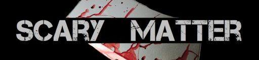Scary Matter